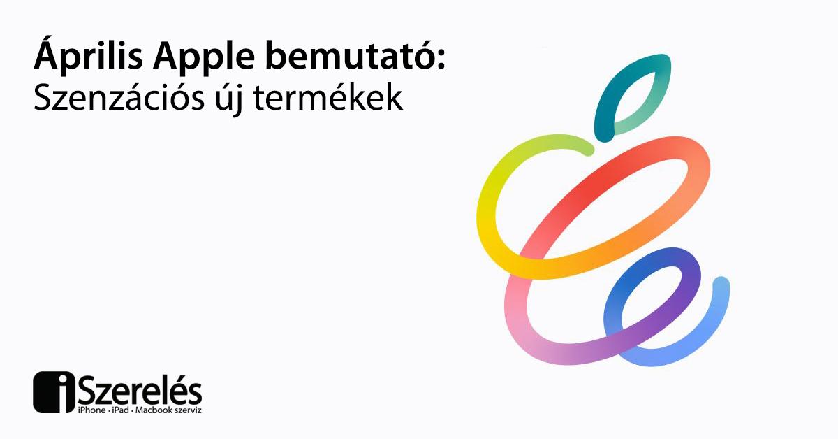 áprilisi Apple bemutató 2021