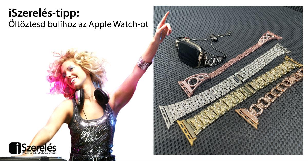 Öltöztesd bulihoz az Apple Watch-ot